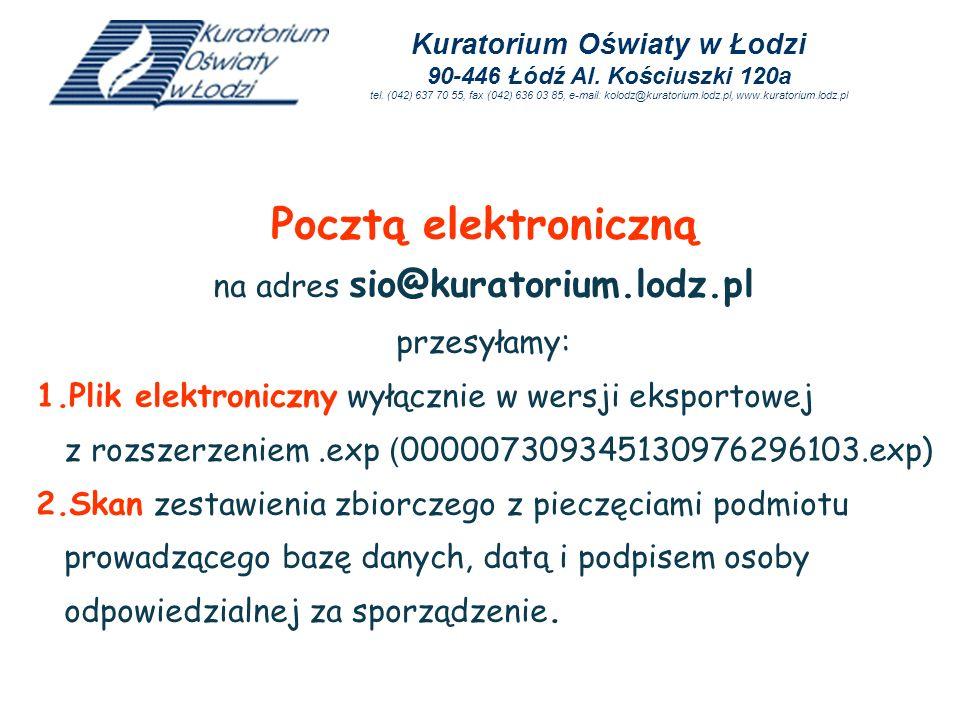 Pocztą elektroniczną na adres sio@kuratorium.lodz.pl przesyłamy:
