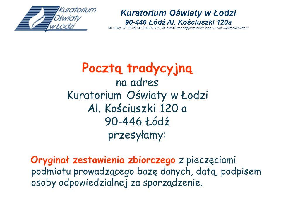 Pocztą tradycyjną na adres Kuratorium Oświaty w Łodzi
