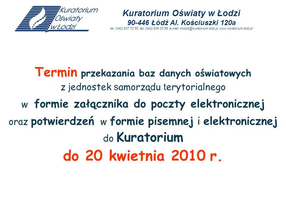 do 20 kwietnia 2010 r. Termin przekazania baz danych oświatowych