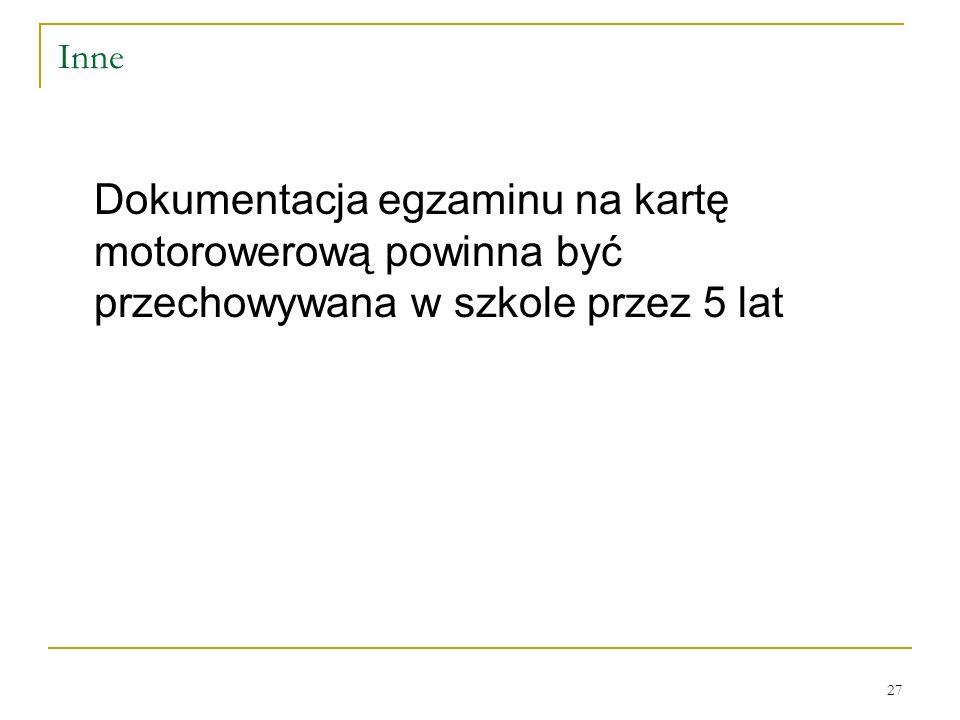 Inne Dokumentacja egzaminu na kartę motorowerową powinna być przechowywana w szkole przez 5 lat