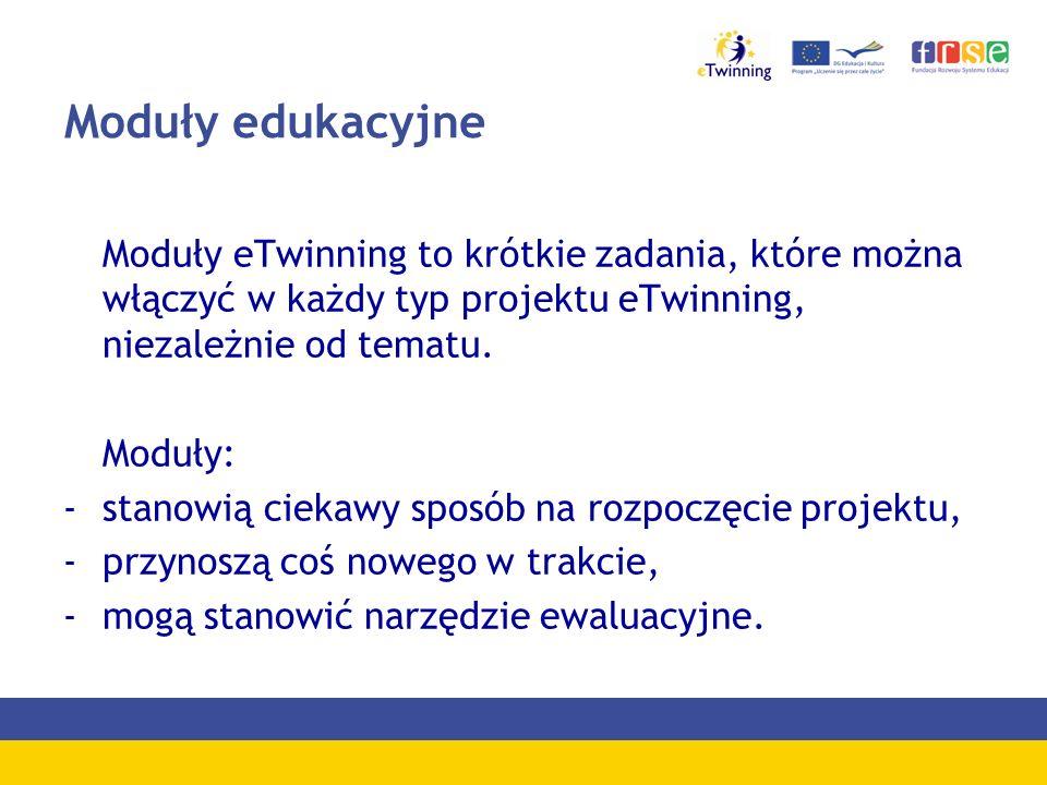 Moduły edukacyjne Moduły eTwinning to krótkie zadania, które można włączyć w każdy typ projektu eTwinning, niezależnie od tematu.