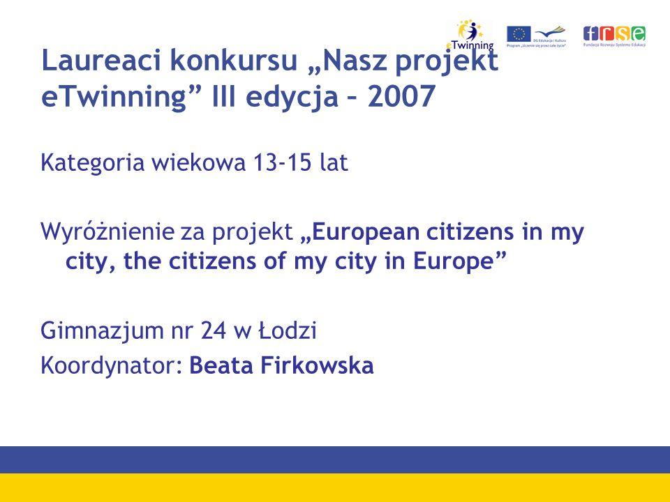 "Laureaci konkursu ""Nasz projekt eTwinning III edycja – 2007"