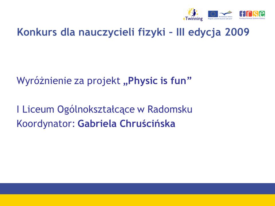 Konkurs dla nauczycieli fizyki – III edycja 2009