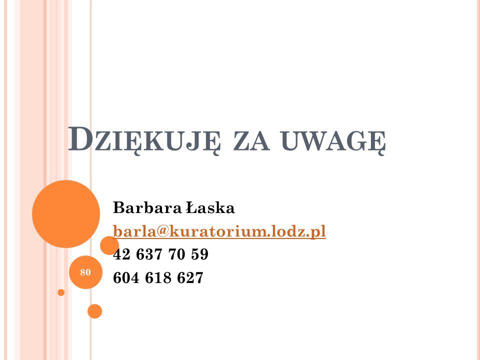 Barbara Łaska barla@kuratorium.lodz.pl 42 637 70 59 604 618 627