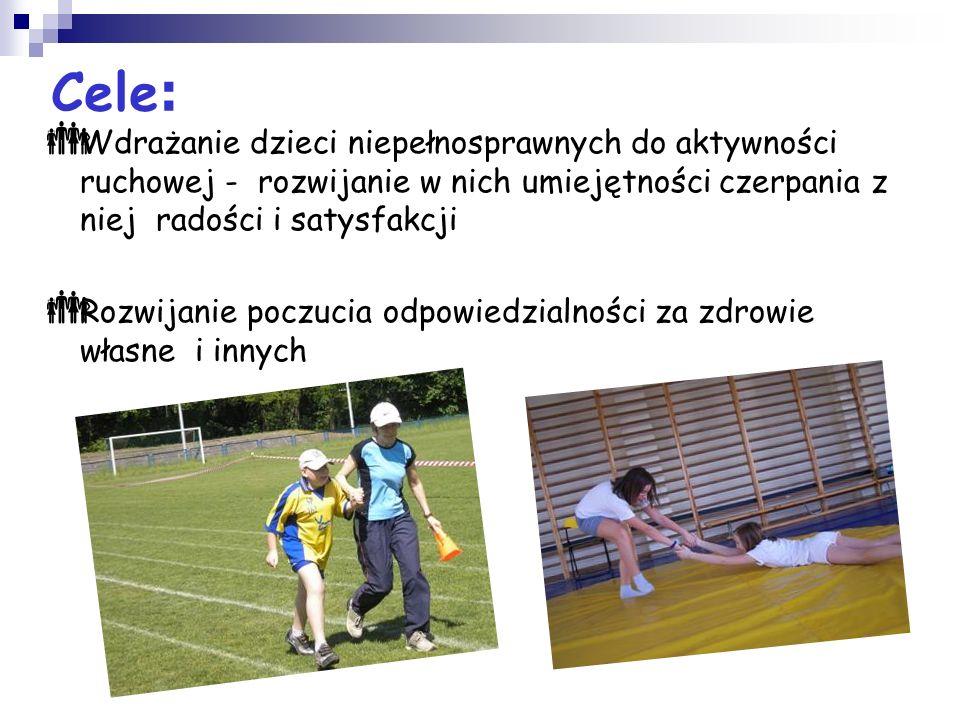 Cele: Wdrażanie dzieci niepełnosprawnych do aktywności ruchowej - rozwijanie w nich umiejętności czerpania z niej radości i satysfakcji.