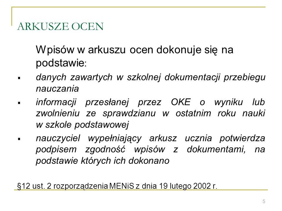 ARKUSZE OCEN Wpisów w arkuszu ocen dokonuje się na podstawie: