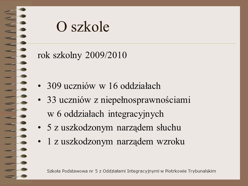 O szkole rok szkolny 2009/2010 309 uczniów w 16 oddziałach