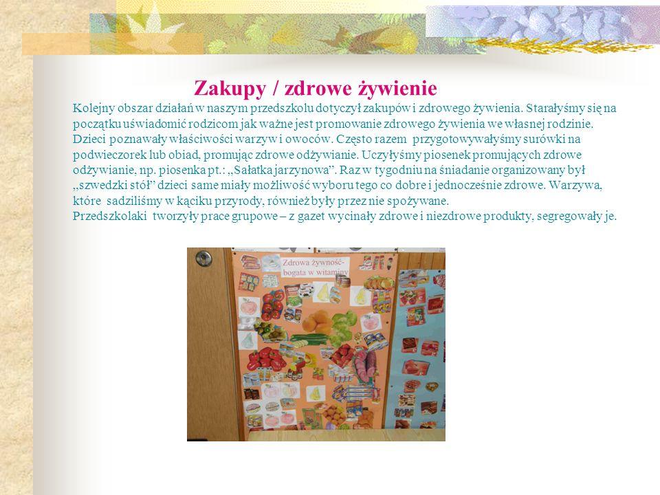 Zakupy / zdrowe żywienie Kolejny obszar działań w naszym przedszkolu dotyczył zakupów i zdrowego żywienia.