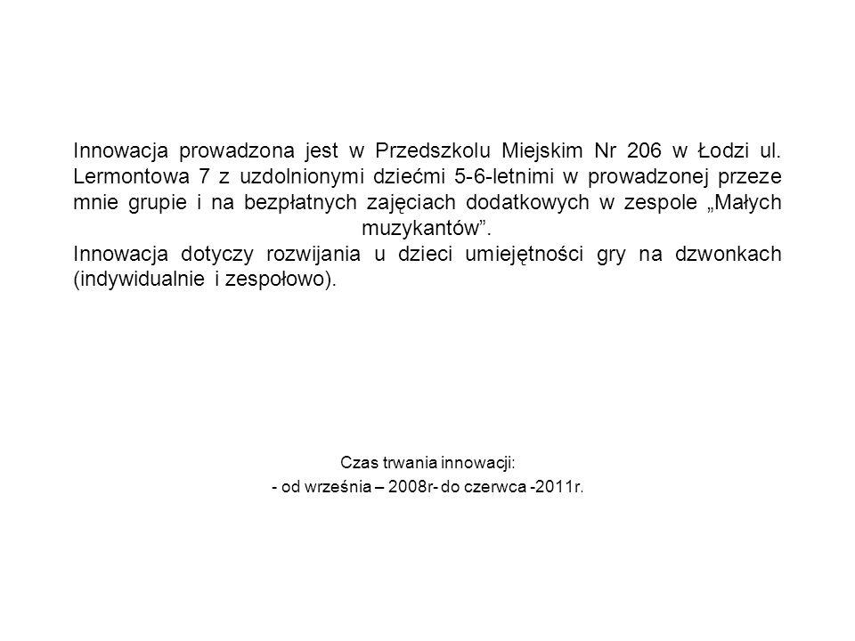 Czas trwania innowacji: - od września – 2008r- do czerwca -2011r.