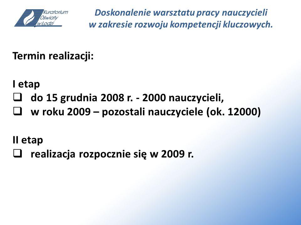 do 15 grudnia 2008 r. - 2000 nauczycieli,