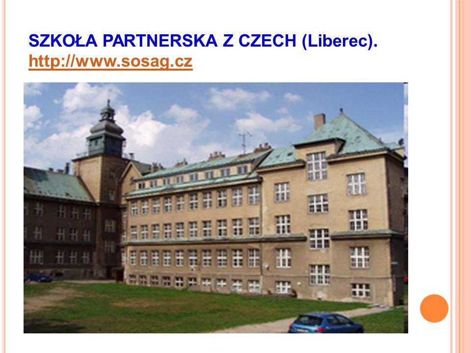 SZKOŁA PARTNERSKA Z CZECH (Liberec). http://www.sosag.cz