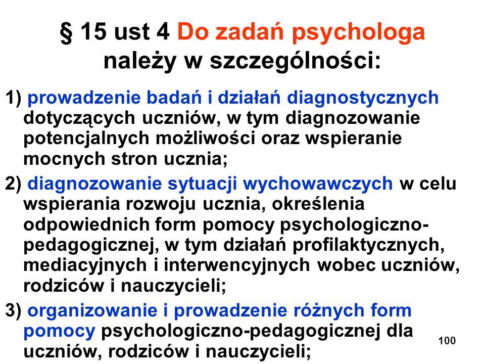 § 15 ust 4 Do zadań psychologa należy w szczególności: