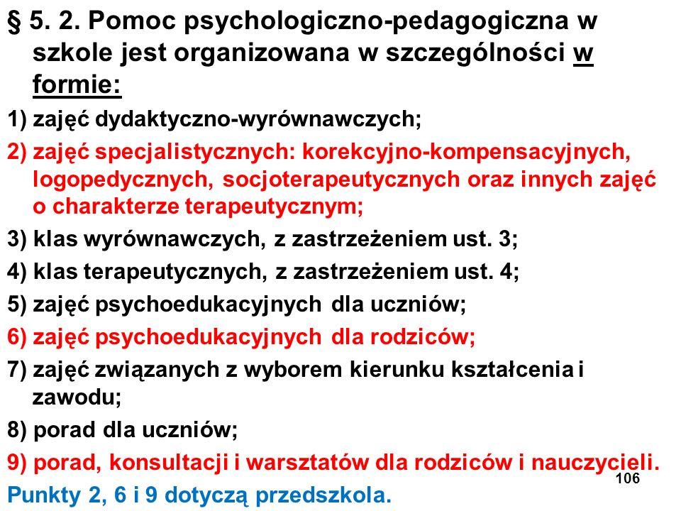 § 5. 2. Pomoc psychologiczno-pedagogiczna w szkole jest organizowana w szczególności w formie:
