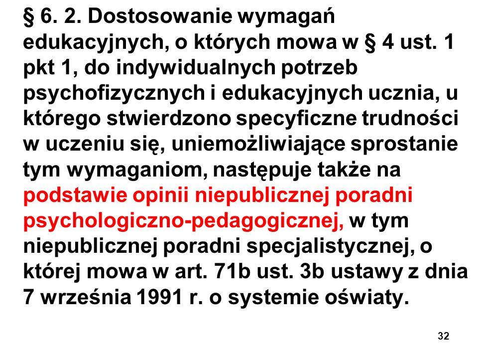 § 6. 2. Dostosowanie wymagań edukacyjnych, o których mowa w § 4 ust