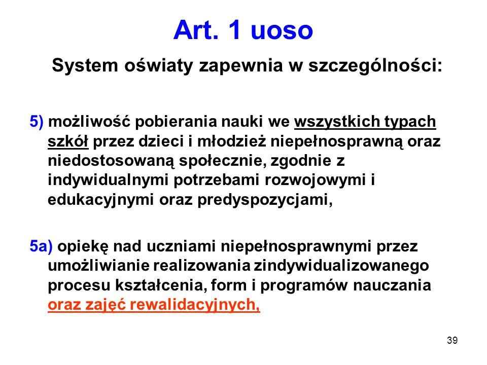 Art. 1 uoso System oświaty zapewnia w szczególności: