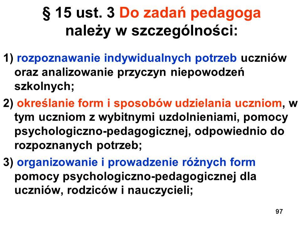 § 15 ust. 3 Do zadań pedagoga należy w szczególności: