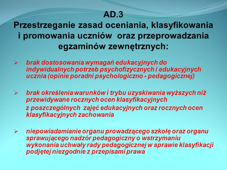 AD.3 Przestrzeganie zasad oceniania, klasyfikowania i promowania uczniów oraz przeprowadzania egzaminów zewnętrznych: