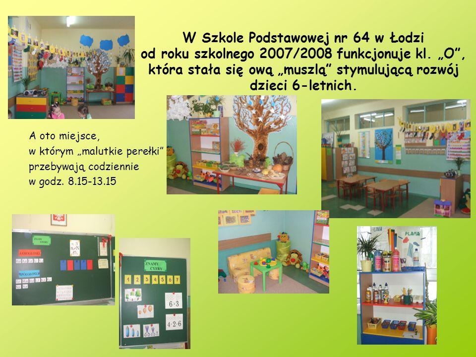 """W Szkole Podstawowej nr 64 w Łodzi od roku szkolnego 2007/2008 funkcjonuje kl. """"O , która stała się ową """"muszlą stymulującą rozwój dzieci 6-letnich."""