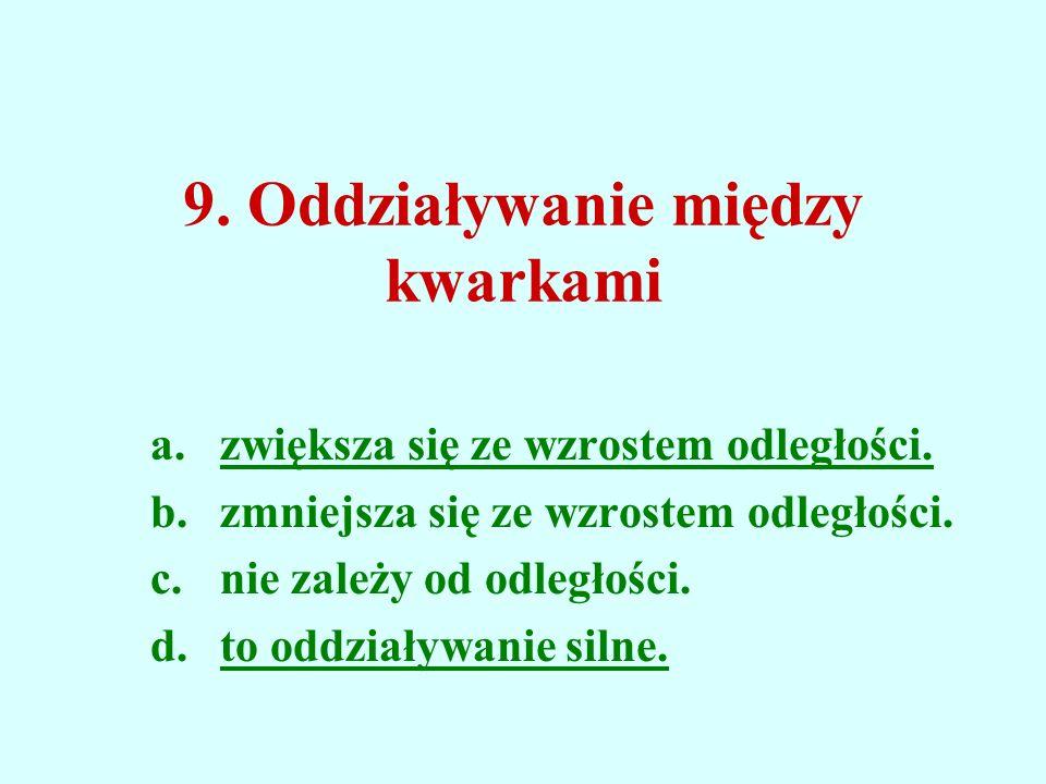 9. Oddziaływanie między kwarkami