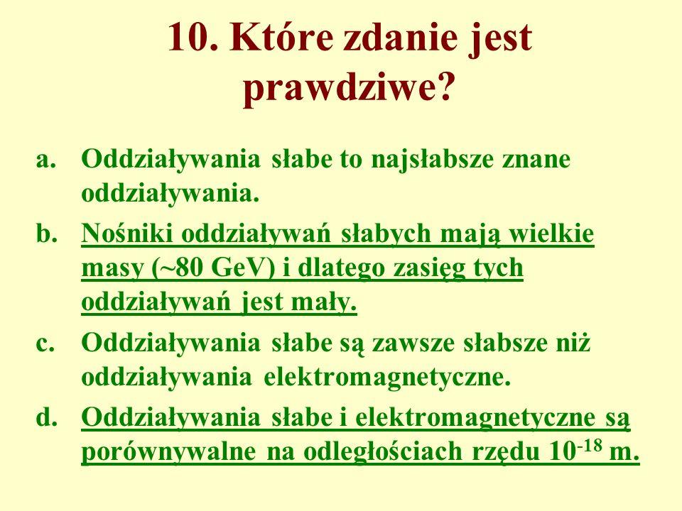10. Które zdanie jest prawdziwe