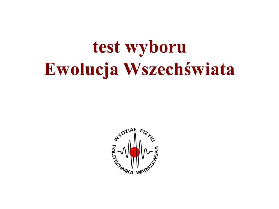 test wyboru Ewolucja Wszechświata