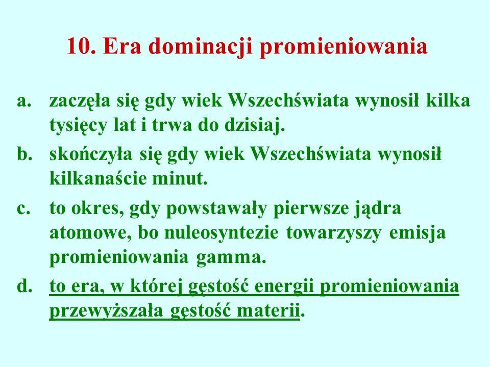 10. Era dominacji promieniowania