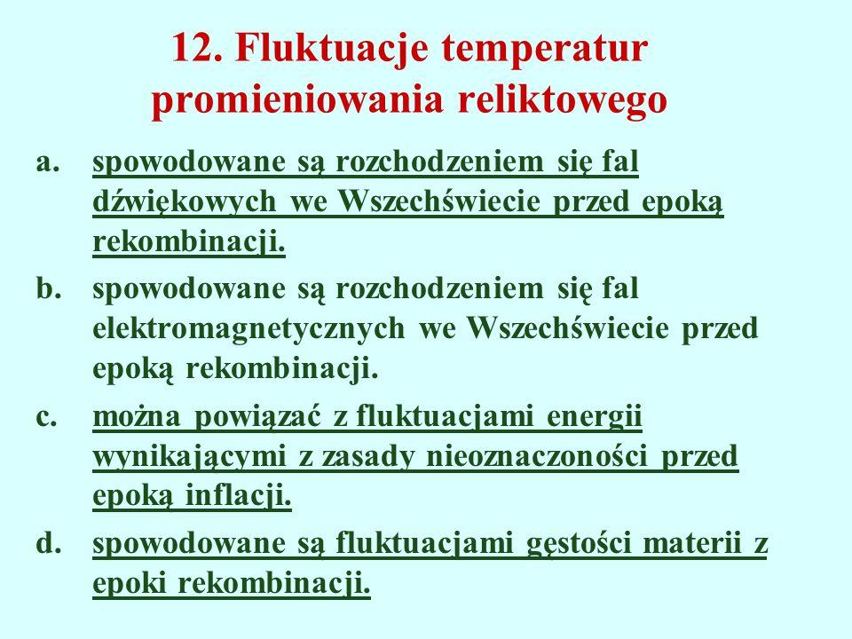 12. Fluktuacje temperatur promieniowania reliktowego