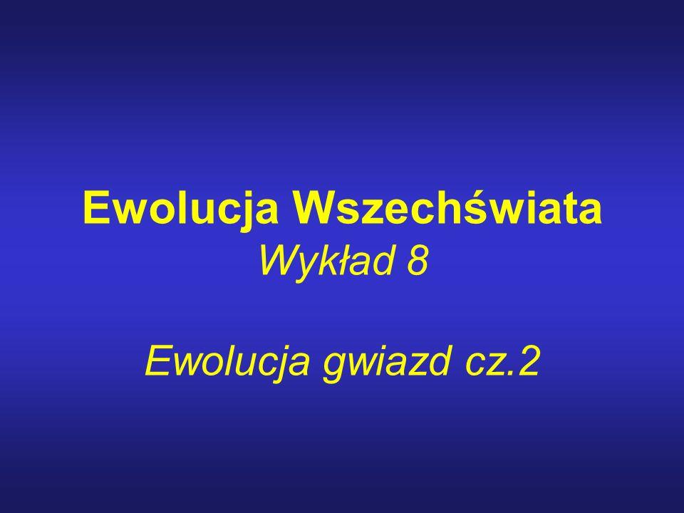 Ewolucja Wszechświata Wykład 8