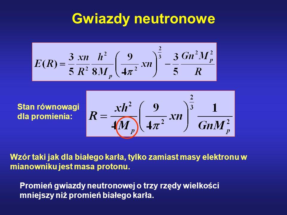 Gwiazdy neutronowe Stan równowagi dla promienia: