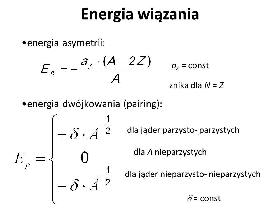 Energia wiązania energia asymetrii: energia dwójkowania (pairing):