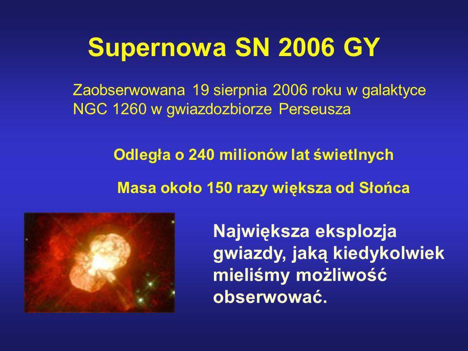 Supernowa SN 2006 GY Zaobserwowana 19 sierpnia 2006 roku w galaktyce NGC 1260 w gwiazdozbiorze Perseusza.