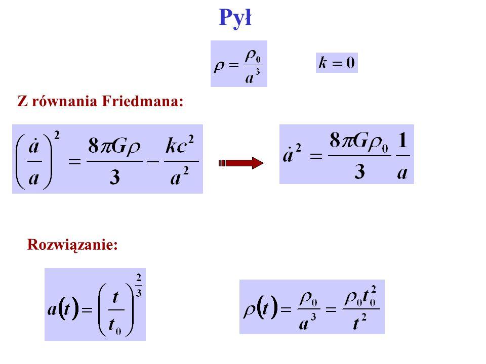 Pył Z równania Friedmana: Rozwiązanie: