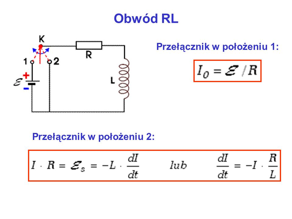 Obwód RL Przełącznik w położeniu 1: Przełącznik w położeniu 2: