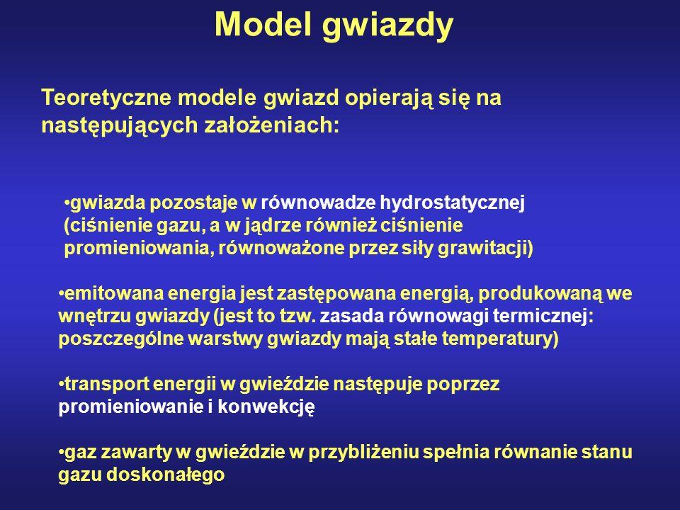 Model gwiazdy Teoretyczne modele gwiazd opierają się na następujących założeniach: