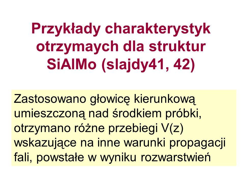 Przykłady charakterystyk otrzymaych dla struktur SiAlMo (slajdy41, 42)