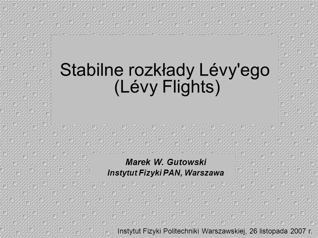 Stabilne rozkłady Lévy ego (Lévy Flights)