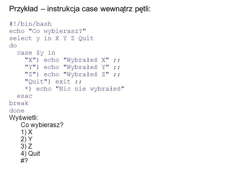 Przykład – instrukcja case wewnątrz pętli: