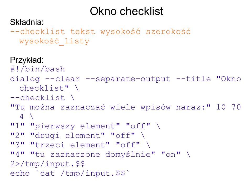 Okno checklist Składnia: