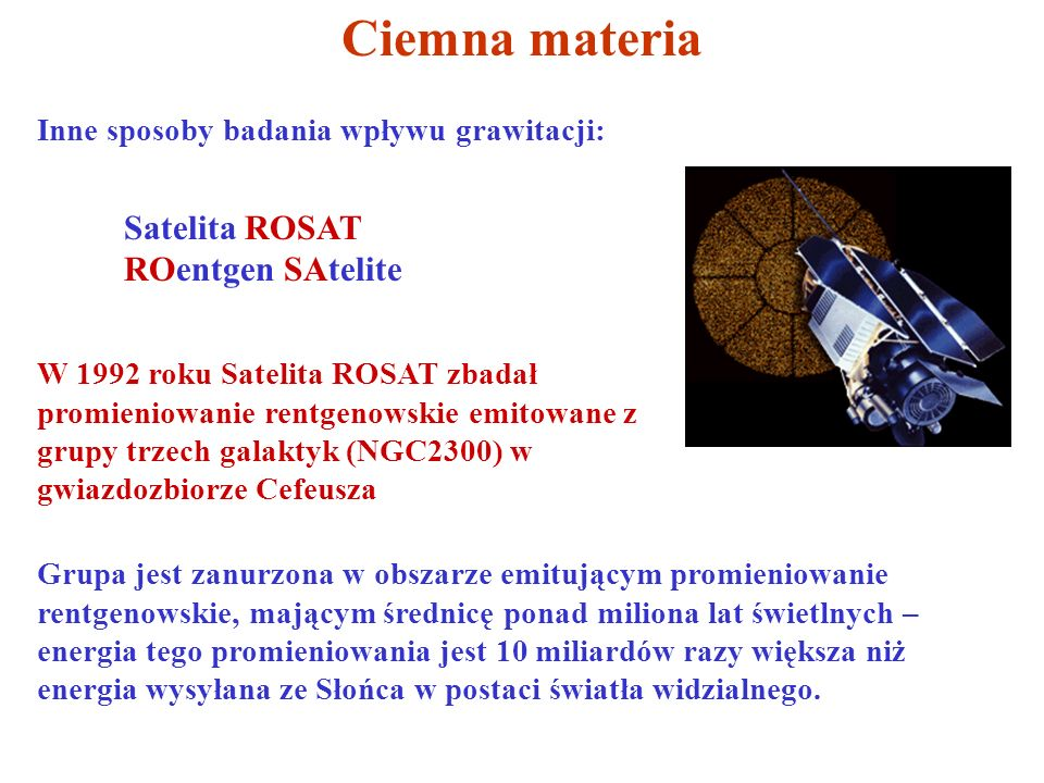 Ciemna materia Satelita ROSAT ROentgen SAtelite