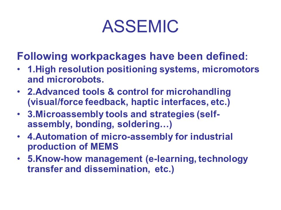ASSEMIC Following workpackages have been defined: