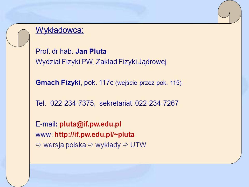 Wykładowca: Prof. dr hab. Jan Pluta