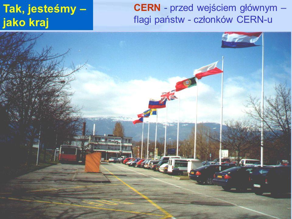 Tak, jesteśmy – jako kraj CERN - przed wejściem głównym –