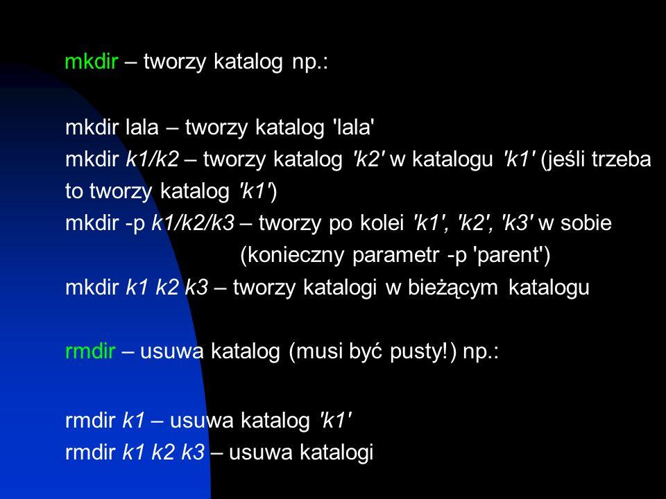 mkdir – tworzy katalog np.: