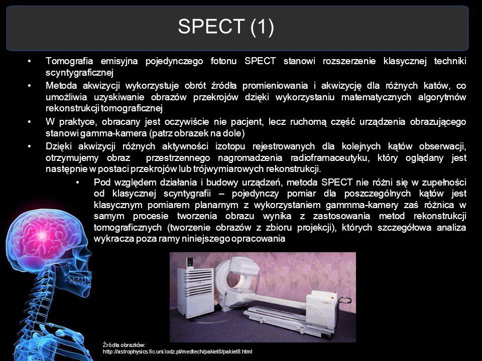 SPECT (1) Tomografia emisyjna pojedynczego fotonu SPECT stanowi rozszerzenie klasycznej techniki scyntygraficznej.