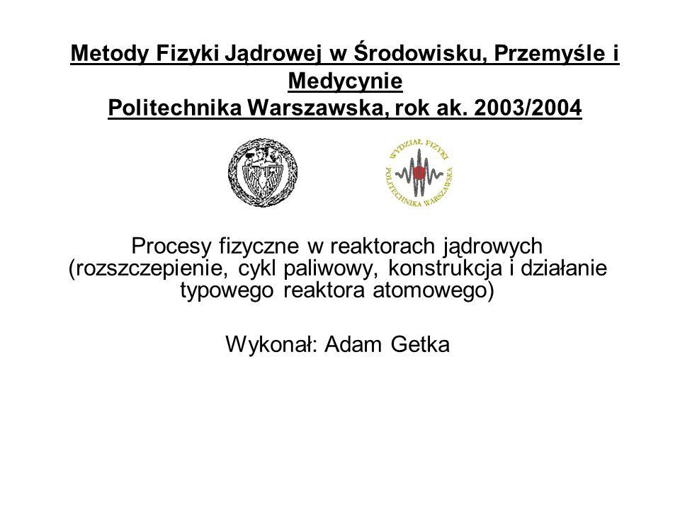 Metody Fizyki Jądrowej w Środowisku, Przemyśle i Medycynie Politechnika Warszawska, rok ak. 2003/2004