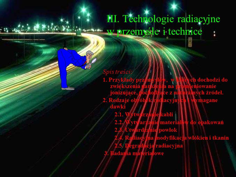 III. Technologie radiacyjne w przemyśle i technice