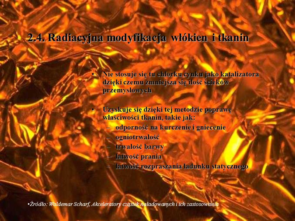 2.4. Radiacyjna modyfikacja włókien i tkanin
