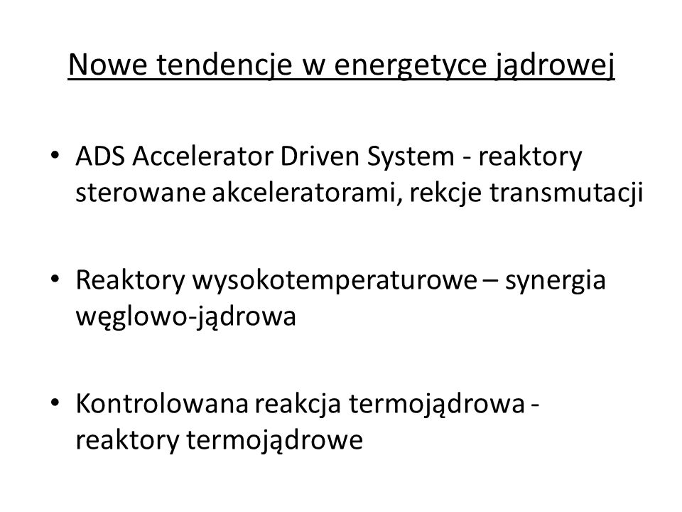Nowe tendencje w energetyce jądrowej
