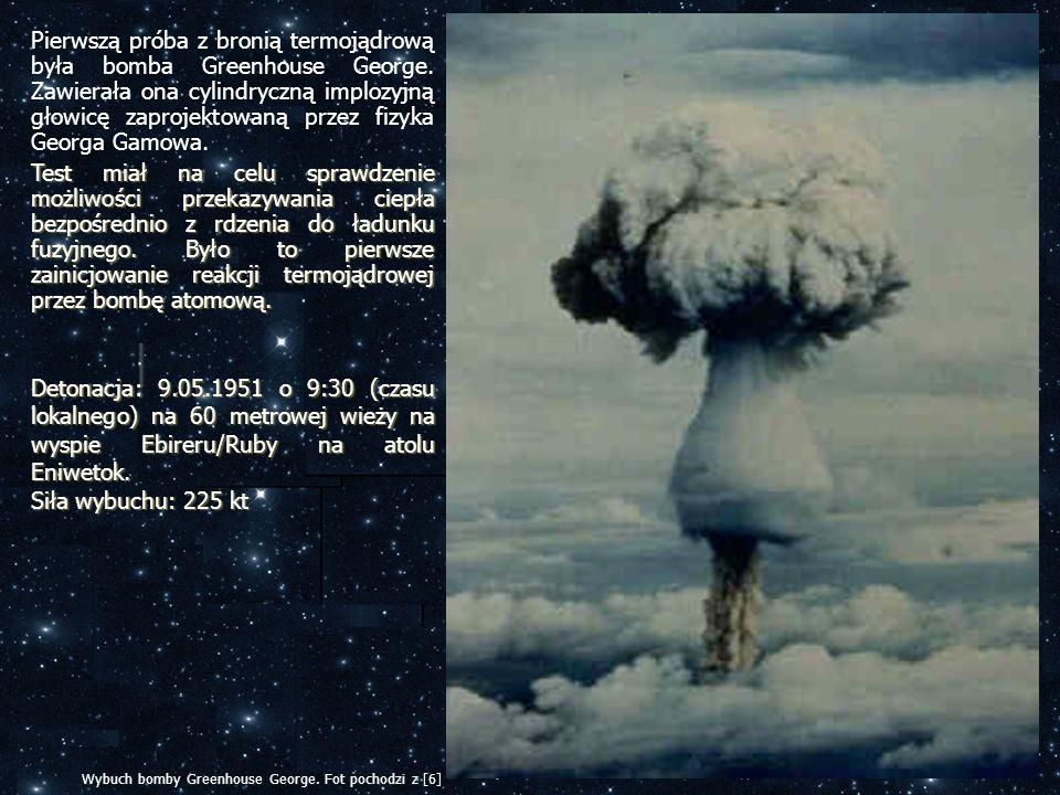 Pierwszą próba z bronią termojądrową była bomba Greenhouse George