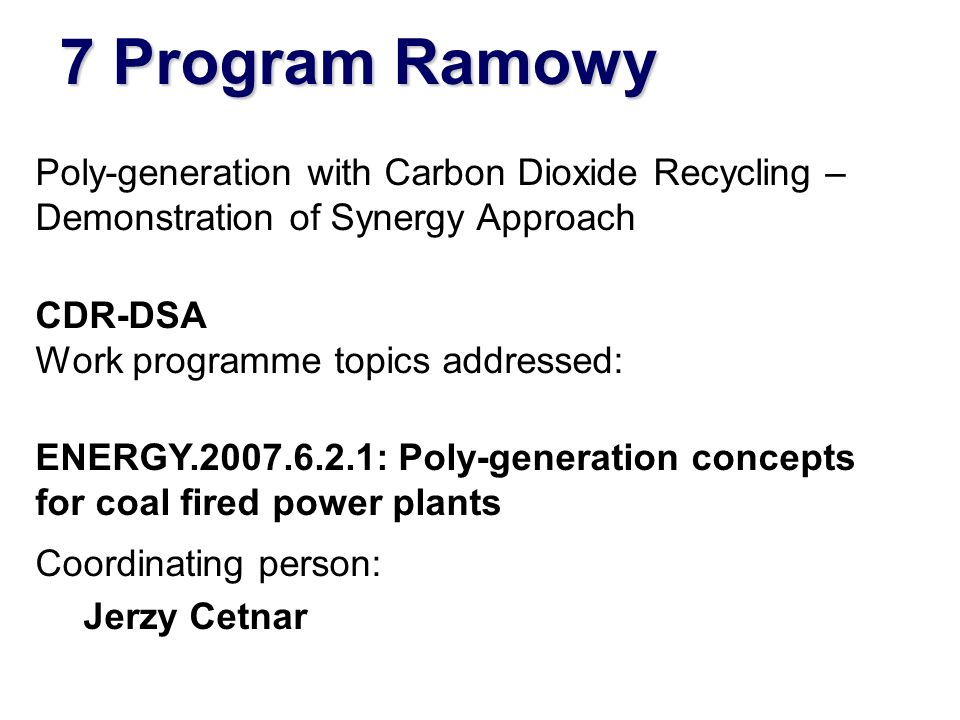 7 Program Ramowy Poly-generation with Carbon Dioxide Recycling – Demonstration of Synergy Approach.